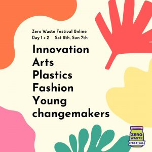 Zero waste day 1 and 2 - innovation, arts, plastics, fashion, young changemakers